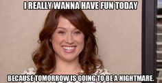 "The Office: Erin Hannon ""I really wanna have fun today because tomorrow is going to be a nightmare. Office Memes, Office Quotes, Work Memes, The Office Erin, Erin Hannon, Queens Of Comedy, Ellie Kemper, Office Wallpaper, Future Mom"