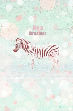 Mint Be a dreamer Zebra iphone wallpaper phone background lockscreen