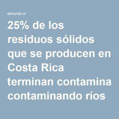 25% de los residuos sólidos que se producen en Costa Rica terminan contaminando ríos y playas - elmundo.cr Costa Rica, Beaches