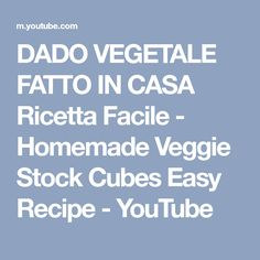 DADO VEGETALE FATTO IN CASA Ricetta Facile - Homemade Veggie Stock Cubes Easy Recipe - YouTube
