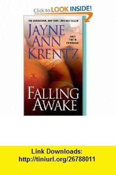 Falling Awake (9780515139594) Jayne Ann Krentz , ISBN-10: 0515139599  , ISBN-13: 978-0515139594 ,  , tutorials , pdf , ebook , torrent , downloads , rapidshare , filesonic , hotfile , megaupload , fileserve