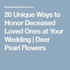 20 Unique Ways to Honor Deceased Loved Ones at Your Wedding | Deer Pearl Flowers