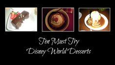 Ten Must Try Disney World Desserts