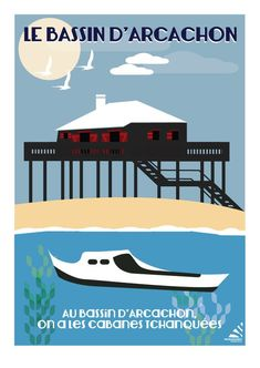 Poster of Arcachon. Bay of Arcachon. Tide - My Dunsire Sea Illustration, Digital Illustration, Cap Ferret, Art Deco Posters, Graphic Design Posters, Vintage Travel Posters, Illustrations Posters, Travel Photography, Digital Art