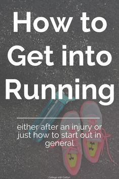 How to Get into Running after an injury or how to start running in general | College with Caitlyn