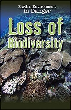 Loss of Biodiversity (Earth's Environment in Danger) Process Of Change, Plant Species, Carbon Footprint, Science Projects, Student Learning, Ecology, Habitats, Rainforests, This Book