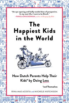 """Discover how Dutch parents raise The Happiest Kids in the World! Calling all stressed-out parents: Relax! Imagine a place where young children play unsupervised, don't do homework, have few scheduled """"activities"""" . and ra. Parenting Styles, Parenting Books, Parenting Tips, Bringing Up Bebe, Good Books, Books To Read, Do Homework, Stressed Out, Happy Kids"""