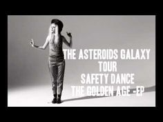 """The Asteroids Galaxy Tour's """"Safety Dance"""" (Men Without Hats cover)"""