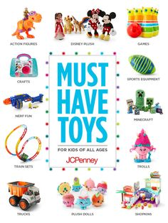 So. Many. Toys. Finding the perfect gift doesn't have to be hard! JCPenney has toys for all ages. Plush dolls, train sets, sports equipment, games, trucks, crafts, Minecraft, trolls and action figurines. Plus we have an amazing assortment of popular Disney toys. Better yet, they are easy on the budget and easy on your time. Click to shop must-have toys!