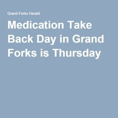 Medication Take Back Day in Grand Forks is Thursday