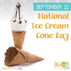 September 22 is National Ice Cream Cone Day. More holidays @ http://36tee5.com
