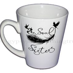 Coffee Cup - Soul Sisters Mug -Sister Quote Cup - Sisters Coffee Mug - Coffee Mug - Mug - Quote Cup - Sister Quote Mug - Bird Mug by GypsyJunkClothing