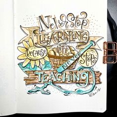 As long as there is Life, there is something that we can learn from it. It never stops... so continue learning... Never Stop Learning, Modern Calligraphy, Typography, Life, Letterpress, Letterpress Printing, Fonts, Printing