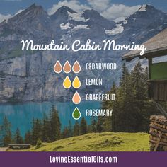 10 Cedarwood Diffuser Blends - Calm Stress and Gain Confidence by Loving Essential Oils Mountain Cabin Morning with cedarwood lemon grapefruit and rosemary