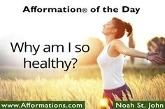#AfformationoftheDay : Why am I so healthy? Being healthy isn't a fad or a trend. Instead, It's a lifestyle. #AOTD #noahstjohn #afformations #FametoFortuneSummit #motivationalquotes #affirmations #inspirationalquotes