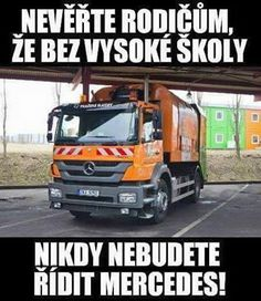 Even lorry car Mercedes is Mercedes brand Funny Images, Funny Pictures, Chuck Norris, Funny People, Pranks, Funny Moments, My Dream, Haha, Funny Quotes