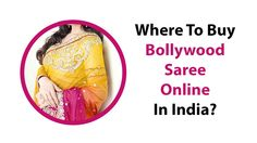 Where To Buy Bollywood Saree Online In India?