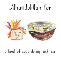 173: Alhamdulillah for a bowl of soup during sickness. #AlhamdulillahForSeries