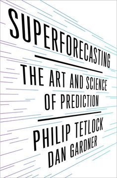 Book cover of Superforecasting: The Art and Science of Prediction Got Books, Books To Read, Psychology Books, Career Advice, Free Reading, Nonfiction Books, Book Recommendations, Book Lists, Ebook Pdf