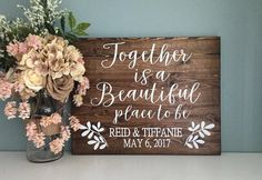 Together is a Beautiful Place To Be / Rustic Wood Wedding Sign Favorite Place / Rustic Wedding Decor / Country Wedding Love Wedding Gift by TheRusticEarth on Etsy https://www.etsy.com/listing/519172455/together-is-a-beautiful-place-to-be