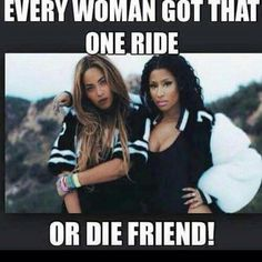 Every girl has that one ride or die friend. Best friends are always there