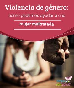 Violencia de #género: cómo podemos ayudar a una #mujermaltratada  La #violencia de género es una lacra que debemos combatir entre todos. No es solo un problema de la persona maltratada, sino de la sociedad #RelacioneDePareja