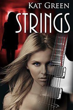 Strings by Kat Green, http://www.amazon.com/dp/B00KZ6DO8O/ref=cm_sw_r_pi_dp_ZHDUtb1XJRMWC