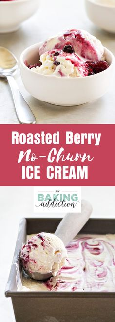 No-Churn Roasted Berry Ice Cream is full of sweet spring berry flavor. The…