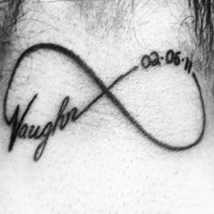 2nd tattoo! Back of neck...infinity circle my sons name and date of birth! My love for you will never fade it will only continue you grow stronger to the moon and back love you Vaughn xo