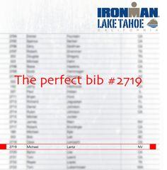 I love this bib number to race Ironman Lake Tahoe! Woot!