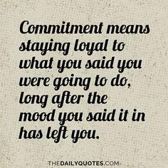 Commitment. ..