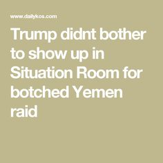 politics trump situation room yemen raid