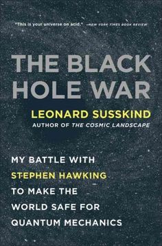 The Hole War: My Battle With Stephen Hawking to Make the World Safe for Quantum Mechanics