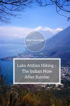 Thinking of hiking on Lake Atitlan, Guatemala? Check out how we hiked from San Pedro though San Juan La Laguna and up to the top of the Indian Nose.
