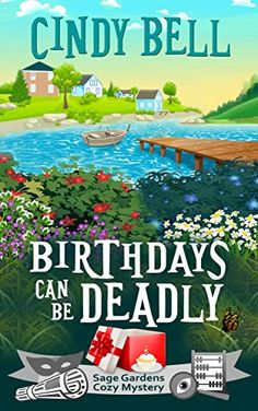 Birthdays Can Be Deadly (Sage Gardens Cozy Mystery Book 1) - Kindle edition by Cindy Bell. Mystery, Thriller & Suspense Kindle eBooks @ Amazon.com.