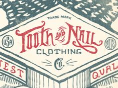 """Tooth and Nail Clothing"" old fashioned logo design"