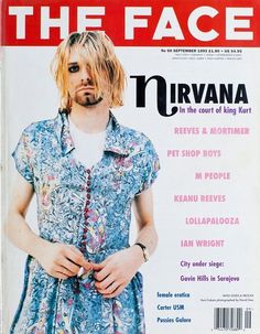 Kurt Cobain's definitive style moments. . Kurt+Cobain+on+the+cover+of+the+September+1993+issue+of+The+Face