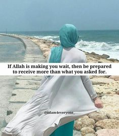 If Allah Is Making You Wait, then be prepared to receive more than what you asked for. Women In Islam Quotes, Muslim Love Quotes, Islam Women, Religion Quotes, Love In Islam, Allah Love, Best Islamic Quotes, Beautiful Islamic Quotes, Islamic Teachings