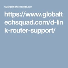 https://www.globaltechsquad.com/d-link-router-support/