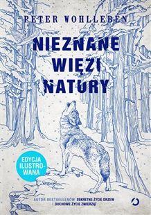 Zdjęcie Nieznane więzi natury Edycja ilustrowana Peter Wohlleben, Good Books, Books To Read, Illustrator, Wicca, Good To Know, Knowledge, Reading, Bushcraft