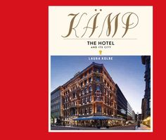 Laura Kolben kirjoittama Kämp – Hotelli ja sen kaupunki julkaistiin 19.5.: Hotel Kämp sai arvoisensa historiikin http://bit.se/VVQbMu