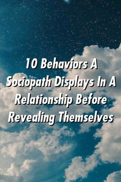 10 Behaviors A Sociopath Displays In A Relationship Before Revealing Themselves Sociopathic Personality Disorder, True Relationship, Narcissist, Divorce, Behavior, Love Quotes, Self, Lovers, Reading