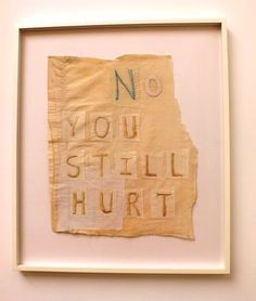 tracey emin, no you still hurt, 2007 Tracey Emin, Fibre And Fabric, Textiles, Feminist Art, Fabric Manipulation, Textile Art, Art Inspo, Fiber Art, Art Projects