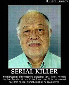 Kermit Gosnell kept trophies from his victims. Police found over 50 jars of severed feet that he kept from the babies he slaughtered.