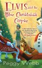 Elvis and the Blue Christmas Corpse by Peggy Webb (Dec 2013)