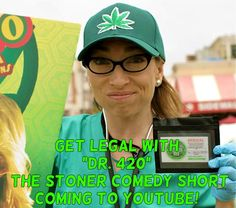 """""""Dr. 420"""" Premieres on YouTube on Wednesday. Don't miss it!"""