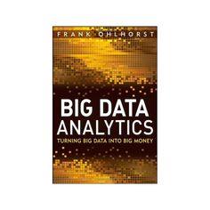 Big Data Analytics: Turning Big Data Into Big Money (Wiley And Sas Business Series) Sas Analytics, Big Money, Big Data, Turning, Business, Products, Store, Wood Turning, Business Illustration