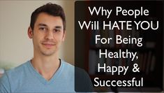 Why people will hate you for being successful   http://modernhealthmonk.com/why-people-will-hate-you-for-being-healthy-and-successful/