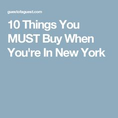 10 Things You MUST Buy When You're In New York