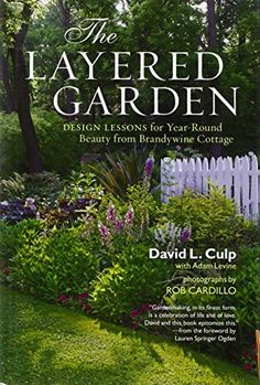 The Layered Garden: Design Lessons for Year-Round Beauty ... https://www.amazon.com/dp/1604692367/ref=cm_sw_r_pi_dp_x_Bb6.xbSC7FFBG